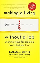 Making a Living Without a Job: Winning Ways for Creating Work That You Love