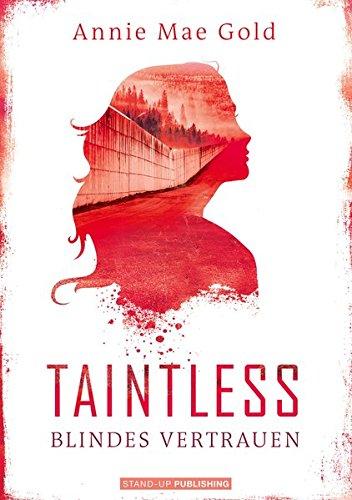 Taintless: Blindes Vertrauen (Gold Blind)