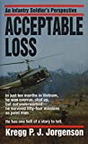 Acceptable Loss: An Infantry Soldier's Perspective