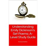 Understanding Emily Dickinson's Set Poems: A-Level study guide (English Edition)