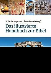 Das Illustrierte Handbuch Zur Bibel: Hintergründe Zum Buch Der Bücher