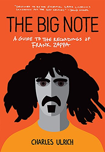 Preisvergleich Produktbild The Big Note: A Guide to the Recordings of Frank Zappa