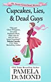Cupcakes, Lies, and Dead Guys (An Annie Graceland Cozy Mystery Book 1) by Pamela DuMond