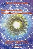 Instrumentelle Transkommunikation: Dialog mit dem Unbekannten. Stimmen, Bilder, Texte - Ernst Senkowski