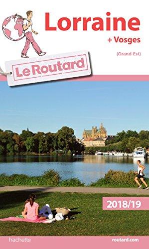 Guide du Routard Lorraine 2018/19: + Vosges
