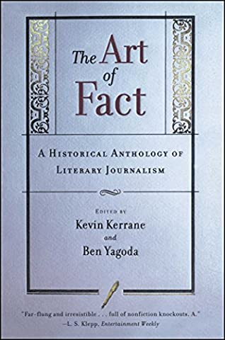The Art of Fact: a Historical Anthology of Literary Journalism