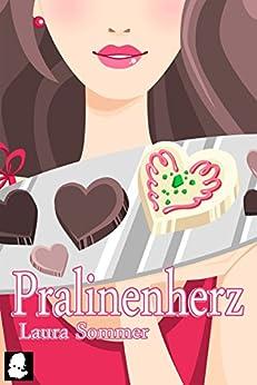 Pralinenherz (Frauenroman - Chick Lit) von [Sommer, Laura]