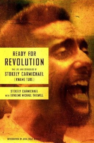 Ready for Revolution: The Life and Struggles of Stokely Carmichael (Kwame Ture) by Stokely Carmichael (2003-11-04)