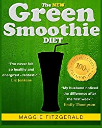 The New Green Smoothie Diet: Your Quick-Start Guide to Weight Loss and Optimum Health with Raw Food and Superfoods (Smoothies for Good Health) by Maggie Fitzgerald (2013-03-01)