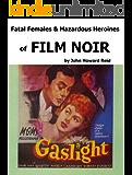 Fatal Females & Hazardous Heroines of Film Noir