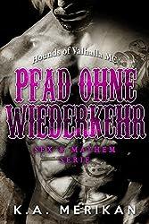 Pfad ohne Wiederkehr - Hounds of Valhalla MC (gay romance) (Sex & Mayhem DE 3)