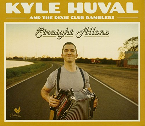 Kyle Huval and the Dixie Club Ramblers-Straight -