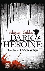 Dark Heroine - Dinner mit einem Vampir