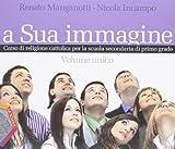 A sua immagine. Vol. unico. Per la Scuola media. Con CD-ROM. Con espansione online