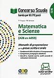 Concorso scuola. Matematica e scienze (classe di concorso A28 ex A059). Manuale di preparazione per la prova scritta e orale