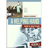 Helping hand. English for social services. Con CD Audio. Per gli Ist. Professionali per i servizi commerciali (A)