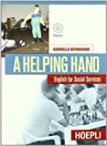 A Helping hand. English for social services. Per gli Ist. Professionali per i servizi commerciali. Con CD Audio