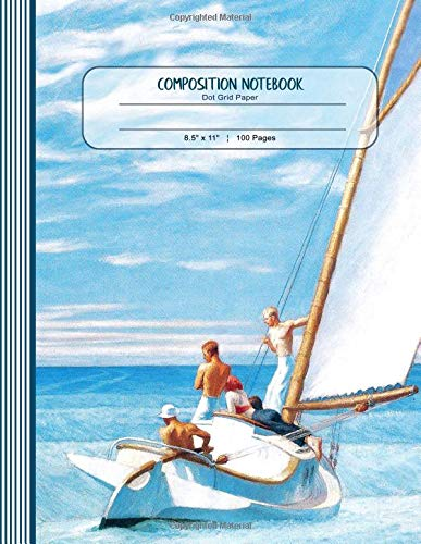 Composition Notebook: Large Journal - Dot Grid Paper, Writing And Journaling Book - Edward Hopper Sailboat -