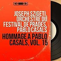 Hommage à Pablo Casals, vol. 15 (Mono Version)