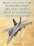 US Marine Corps and RAAF Hornet Units of Operation Iraqi Freedom (Combat Aircraft, Band 56)