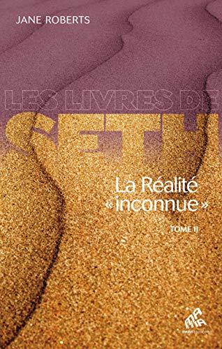 La Réalité «inconnue» - Tome II (Les Livres de Seth) par  Mama Editions