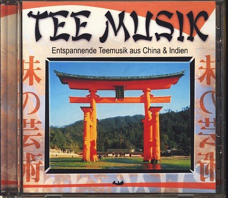 Preisvergleich Produktbild Tee Musik - Entspannende Teemusik aus China & Indien