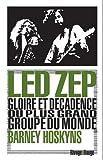 Led Zep - Gloire et décadence du plus grand groupe du monde