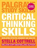 Critical Thinking Skills: Effective Analysis, Argument and Reflection (Macmillan Study Skills)