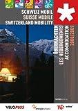 Übernachten - Les hébergements - Accommodation 2008/2009: Verzeichnis der Beherbungsbetriebe zu SchweizMobil