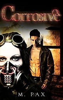 Corrosive (English Edition) di [Pax, M]