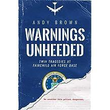Warnings Unheeded: Twin Tragedies at Fairchild Air Force Base (English Edition)