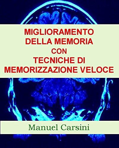 Miglioramento della memoria con tecniche di memorizzazione veloce (Capacità cognitive Vol. 1)