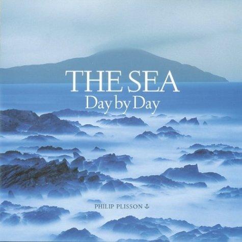 The Sea: Day by Day by Philip Plisson (2004-05-04) por Philip Plisson