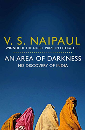 An Area of Darkness: His Discovery of India (English Edition)