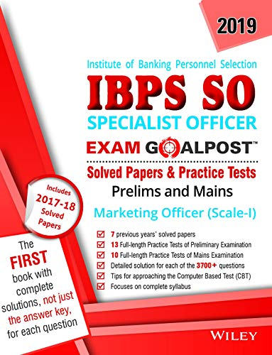 Wiley's Institute of Banking Personnel Selection Specialist Officer (IBPS SO) Marketing Officer (Scale-I), Exam Goalpost, 2019: Solved Papers & Practice Tests, Prelims and Mains