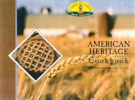 land-o-lakes-american-heritage-cookbook-treasured-recipes-from-the-family-farm-by-creative-publishin