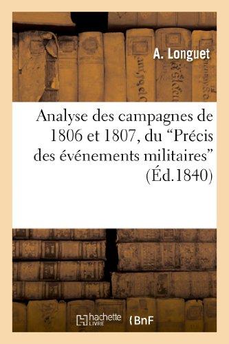 Analyse Des Campagnes de 1806 Et 1807, Du 'Precis Des Evenements Militaires' (Histoire) par Longuet-A