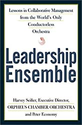 Leadership Ensemble: Lessons in Collaborative Management from the World's Only Conductorless Orchestra by Harvey Seifter (2001-10-04)
