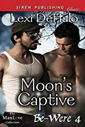 Moon's Captive [Be-Were 4] (Siren Publishing Classic Manlove) by Lexi Dehalo (2014-02-04)