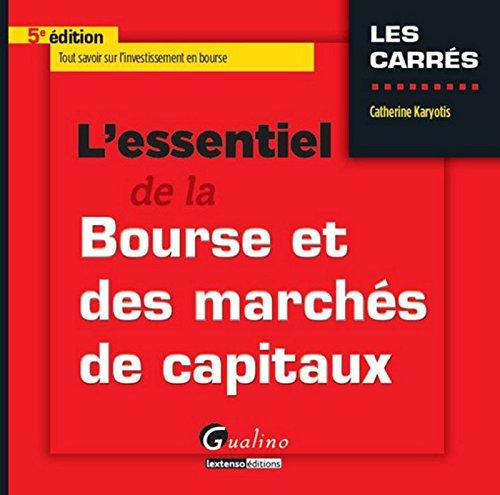 L'Essentiel de la bourse et des marchés de capitaux, 5ème Ed.