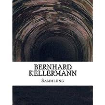 Bernhard Kellermann, Sammlung