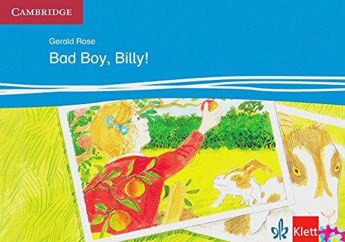 Bad Boy, Billy!: At Home, At School. Englische Lektüre für das 1. Lernjahr (Klett Cambridge Storybooks)