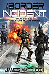 The Border Incident (Stone Blade Book 7) (English Edition)