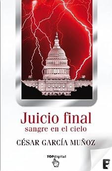 Juicio Final. Sangre en el cielo de [Muñoz, César García]