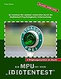 Die MPU ist kein Idiotentest: So kommen Sie optimal vorbereitet durch die Medizinisch-Psychologische Untersuchung