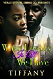 When Loyalty Is All We Have by Tiffany Way