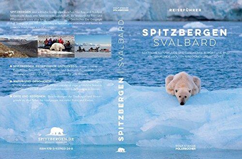 Spitzbergen Svalbard: Arktische Naturkunde in Wort und Bild, Hintergründe, Routen & Regionen, Praktisches