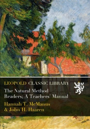 The Natural Method Readers; A Teachers' Manual por Hannah T. McManus
