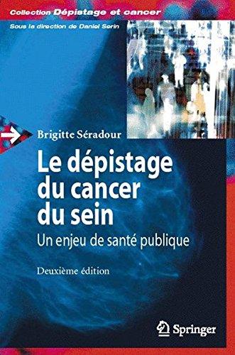 Le dépistage du cancer du sein : un enjeu de santé publique. : 2e édition par Brigitte Seradour