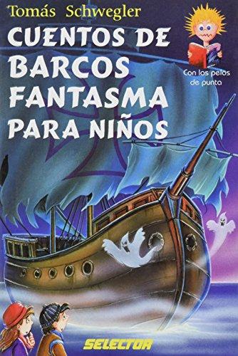 Cuentos de barcos de fantasma para ninos / Tales of ghost ships for children (Con los pelos de punta) por Tomas Schwegler